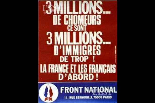 'Front national poster from the 1980s which reads, 3 million unemployed are 3 million immigrants too many. France and the French first.'