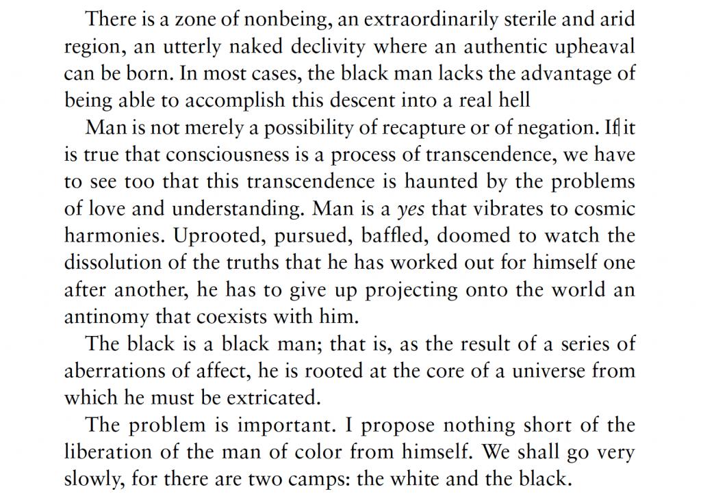 Frantz Fanon, Black Skin, White Masks 1967[1952], p. 2.