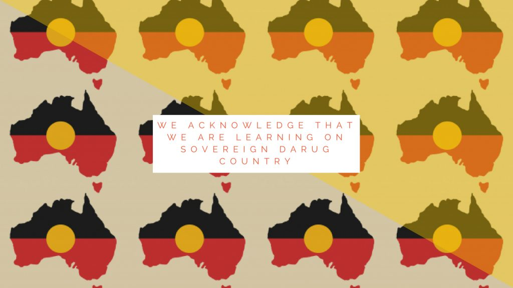 we acknowledge that we are learning on sovereign darug country